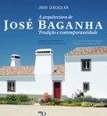 A Arquitectura de José Baganha - Tradição e contemporaneidade