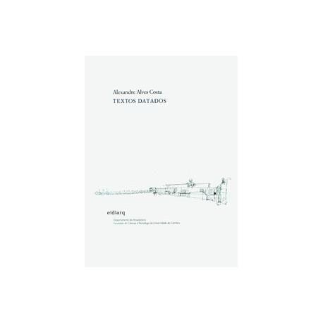 Textos Datados - Alexandre Alves Costa