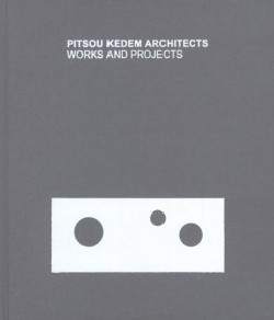 Pitsou Kedem Architects Works and Projects