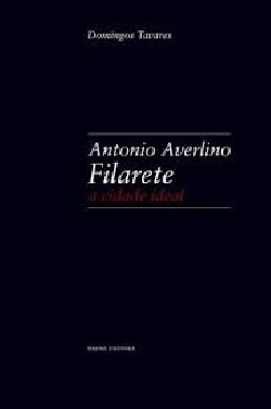 Antonio Averlino Filarete - a cidade ideal