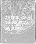 Carrilho da Graça: Lisboa catálogo da exposição no CCB 2015
