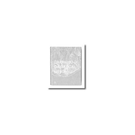 Carrilho da Graça: Lisbon catálogo exposição CCB 2015