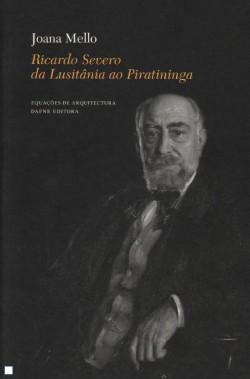 Ricardo Severo da Lusitânia ao Piratininga da arqueologia portuguesa à arquitectura brasileira