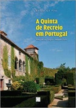 A Quinta de Recreio em Portugal, vilegiatura, lugar e arquitectura
