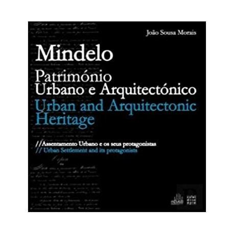 Mindelo - Património Urbano e Arquitectónico PT / ENG Assentamento Urbano e os seus protagonistas