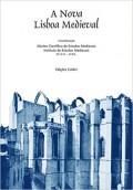 A Nova Lisboa Medieval - núcleo científio de estudos medievais, instituto de estudos medievais
