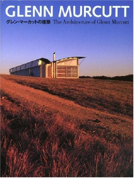 Glenn Murcutt The Architecture of Glenn Murcutt