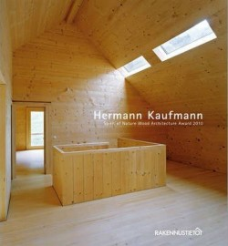 Hermann Kaufmann Spirit of Nature Wood Architecture award 2010