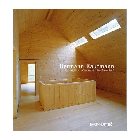 Hermann Kaufmann Spirit of Nature Wood Architecture award 2010