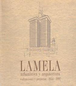 Lamela, urbanistica y arquitectura realizaciones y proyectos 1954-1992