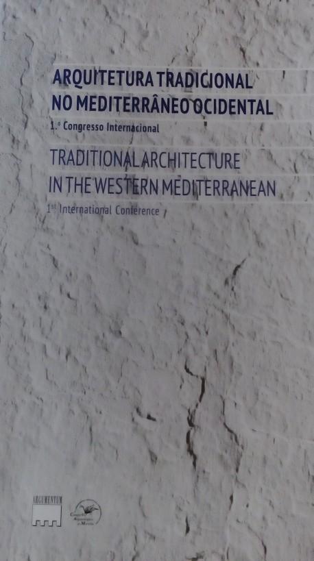 Arquitetura Tradicional no Mediterrâneo Ocidental 1ºCongresso Internacional