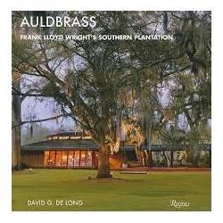 Auldbrass. Frank Lloyd Wright's Southern Plantation