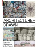 Architecture Drawn - From the Middle Ages to the Present