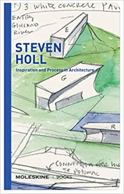 Steven Holl Inspiration and Process in Architecture