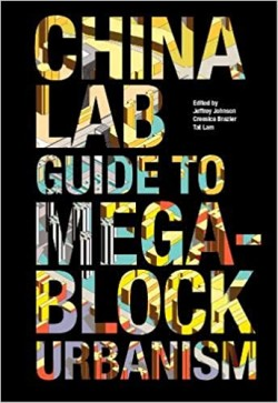 China Lab Guide to Mega-Block Urbanism