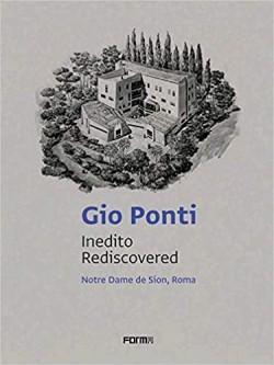 Gio Ponti Inedito Rediscovered Notre Dame de Sion, Roma