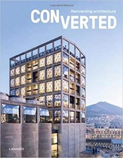 CONVERTED Reinventing Architecture