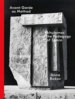Avant-Garde as Method Vkhutemas and the Pedagogy of Space 1920-1930