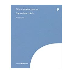 Poliédrica 02 Silencios Elocuentes Carlos Martí Arís