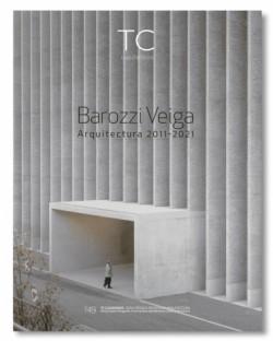 TC Cuadernos 149 Barozzi Veiga Arquitectura 2011-2021