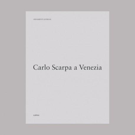Ornamento Journal: Carlo Scarpa a Venezia