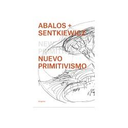 Nuevo Primitivismo Abalos + Sentkiewicz
