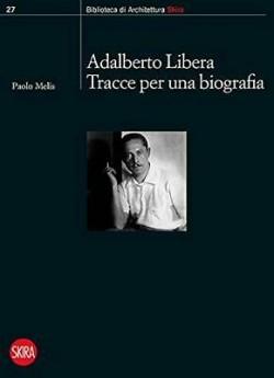 Adalberto Libera Tracce per una biografia