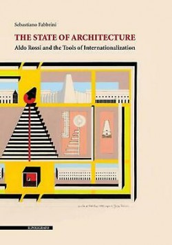 The state of architecture  Aldo Rossi and the tools of internationalization