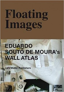 Floating Images - Eduardo Souto de Moura's Wall Atlas