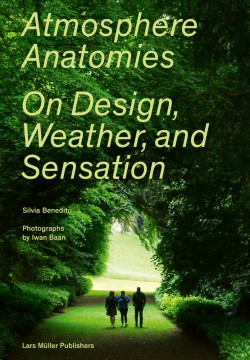Atmosphere Anatomies On Design, Weather, and Sensation