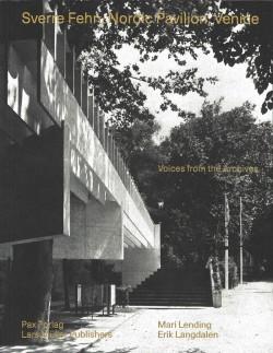 Sverre Fehn, Nordic Pavilion, Venice Voices from the Archives