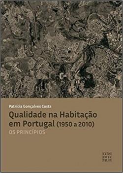 Qualidade na Habitação em Portugal  1950 a 2010  Os Príncipios
