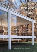 GA Residential Masterpieces 30: Mies Van Der Rohe Farnsworth House Plano, Illinois Usa, 1945-51