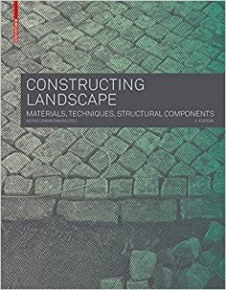 Constructing Landscape: Materials, Techniques, Structural  3rd Edition