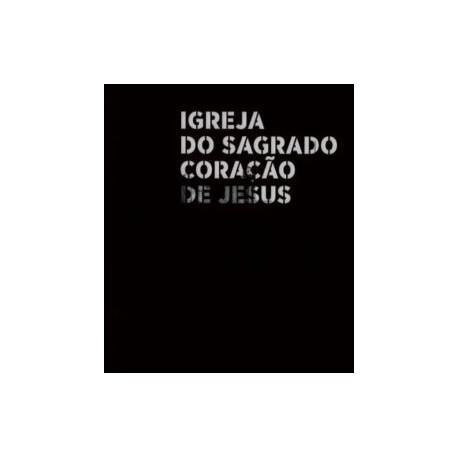 Igreja do Sagrado Coração de Jesus - Entre a Maturidade e o Prenúncio/Between Maturity and Prefiguration