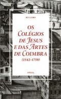 Os Colégios de Jesus e das Artes de Coimbra  1542-1759