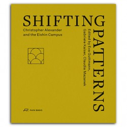 Shifting Patterns - Christopher Alexander and the Eishin Campus