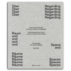 Regarding Space and Spaces - Chambered Floor Plans and Luca Selva Architects