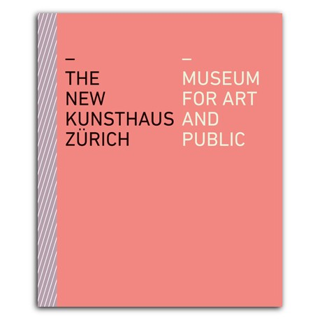 The New Kunsthaus Zurich - Museum for Art and Public