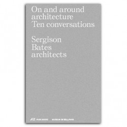 On and Around Architecture Ten Conversations Sergison Bates Architects