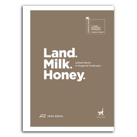 Land. Milk. Honey. Animal Stories in Imagined Landscapes