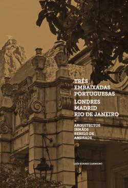 Três Embaixadas Portuguesas Londres Madrid Rio de Janeiro