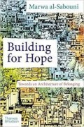 Building for hope Towards an architecture of belonging