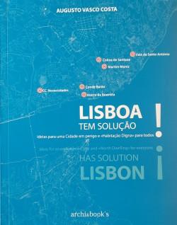 Lisboa tem Solução! Ideias para uma Cidade em perigo e «Habitação Digna» para todos