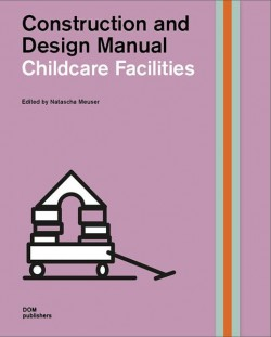 Childcare Facilities Construction and Design Manual