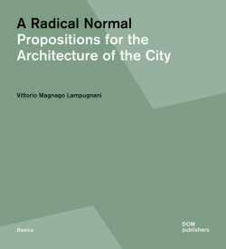 A Radical Normal - Propositions for the Architecture of the City