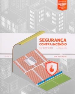 Segurança contra Incêndio em Edifícios - Regulamentação Ilustrada e Anotada Volume 02