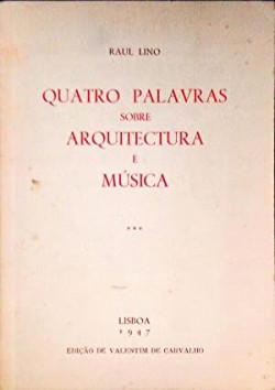 Raul Lino - Quatro Palavras sobre Arquitectura e Música  1947