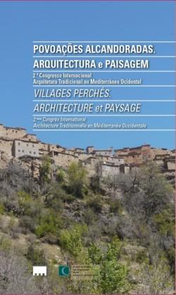 Povoações Alcandoradas. Arquitetura e Paisagem - 2º Congresso Internacional Arquitetura Tradicional no Mediterrâneo Ocidental