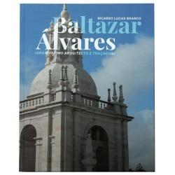 Baltazar Álvares «Grandissimo Arquitecto e Traçador»